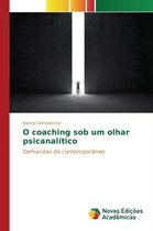 O Coaching Sob Um Olhar Psicanalitico