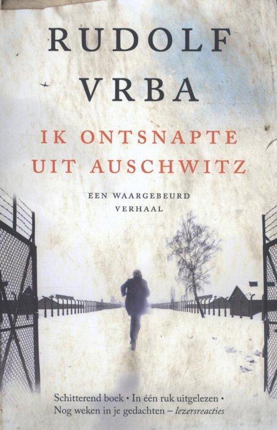 Ik ontsnapte uit Auschwitz - Rudolf Vrba |