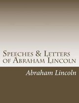 Speeches & Letters of Abraham Lincoln