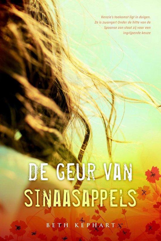 DE GEUR VAN SINAASAPPELS - Beth Kephart  