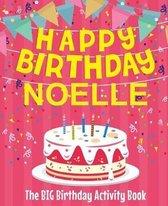 Happy Birthday Noelle - The Big Birthday Activity Book