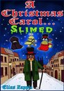 A Christmas Carol... Slimed