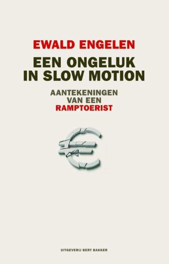 Een ongeluk in slow motion - Ewald Engelen  