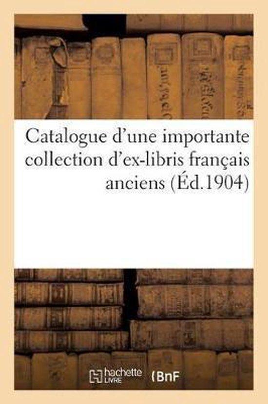 Catalogue d'une importante collection d'ex-libris francais anciens