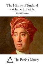 The History of England - Volume I. Part A.