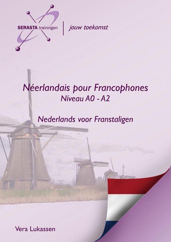 Néerlandais pour Francophones Niveau A0 - A2 - Vera Lukassen |