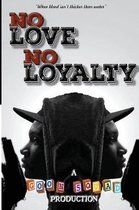 No Love No Loyalty