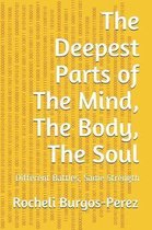 The Deepest Parts of the Mind, the Body, the Soul