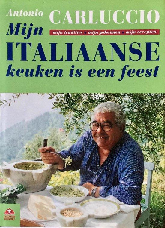 Mijn italiaanse keuken is een feest - Antonio Carluccio |