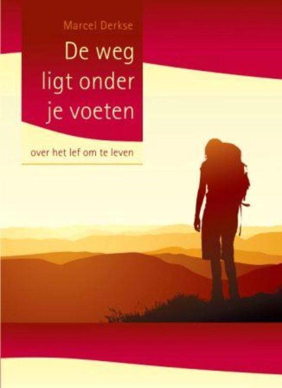 De Weg Ligt Onder Je Voeten - Marcel Derkse  
