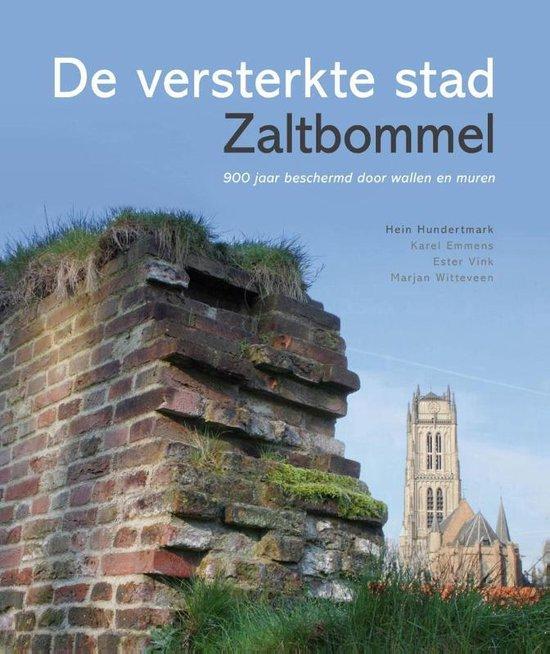 De versterkte stad Zaltbommel - Hein Hundertmark  