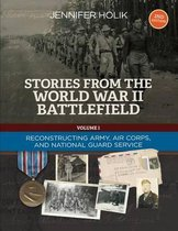 Stories from the World War II Battlefield 2nd Edition