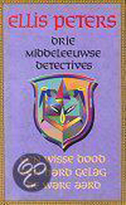 Drie middeleeuwse detectives - Ellis Peters |