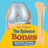The Science of Bones 3rd Grade Textbook - Children's Biology Books