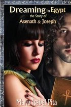 Dreaming in Egypt-The Story of Asenath and Joseph