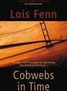 Cobwebs in Time