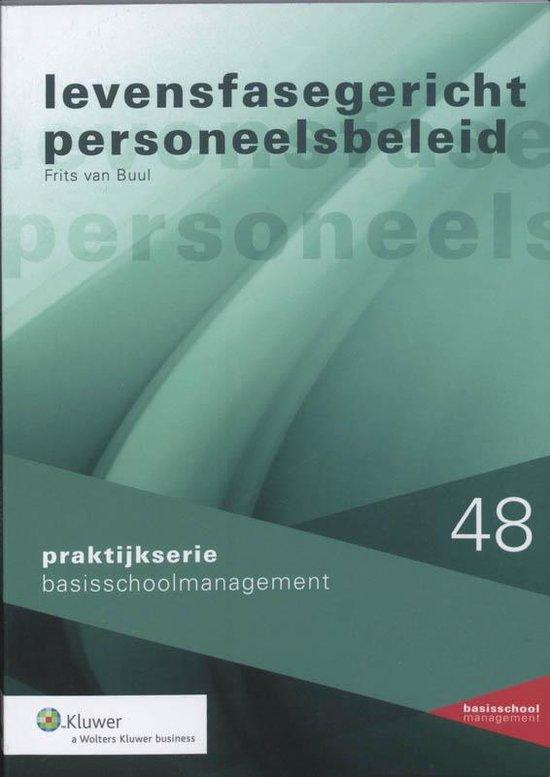 Praktijkserie BasisschoolManagement 48 - Levensfasegericht personeelsbeleid in het basisonderwijs - F. van Buul |