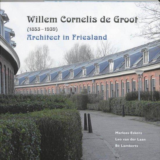 Willem Cornelis de Groot (1853-1939) - M. Eskens pdf epub