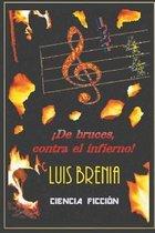 de Bruces, Contra El Infierno!