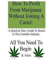 How to Profit from Marijuana Without Joining a Cartel
