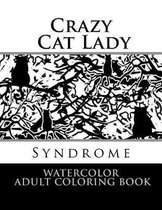 Crazy Cat Lady Syndrome Watercolor