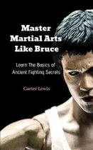 Master Martial Arts Like Bruce