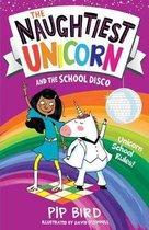 The Naughtiest Unicorn and the School Disco (The Naughtiest Unicorn series)