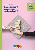 Traject Welzijn - Gespecialiseerd pedagogisch medewerker Werkboek niveau 3