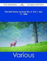 The Irish Penny Journal, No. 2, Vol. I, July 11, 1840 - The Original Classic Edition