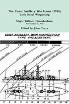 The Coast Artillery War Game (1916) Early Naval Wargaming