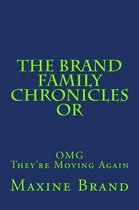 The Brand Family Chronicles or Omg They're Moving Again!