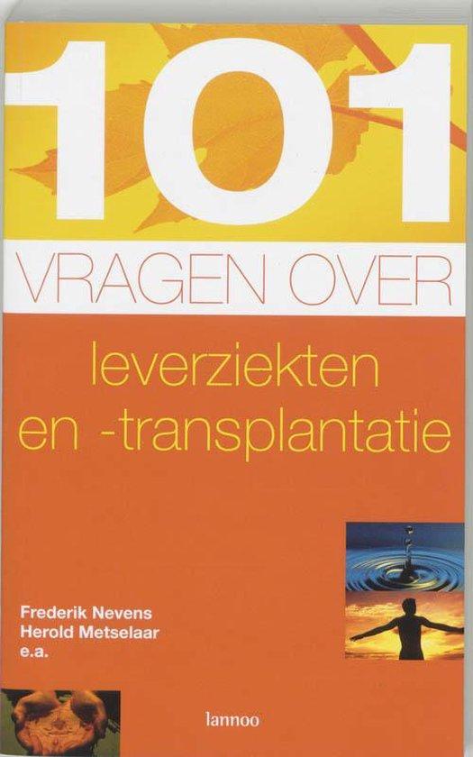 101 Vragen Over Leverziekten- En Transplantatie - F. Nevens |