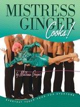 Mistress Ginger Cooks!