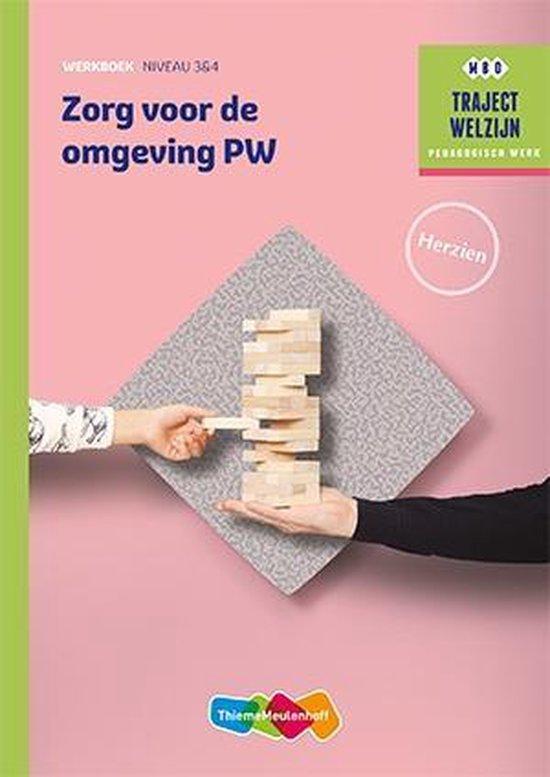Traject Welzijn - Zorg voor de omgeving PW niveau 3/4 Werkboek - J.H.M. Jacobs-Laagland |