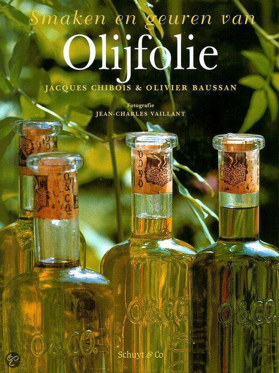 Smaken En Geuren Van Olijfolie - Jacques Chibois |