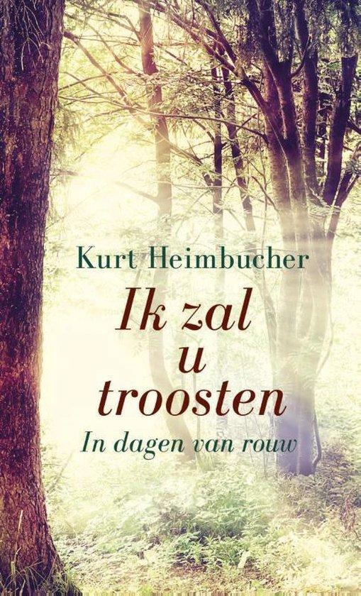 Ik zal u troosten - Kurt Heimbucher   Fthsonline.com