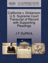 California V. Dickenson U.S. Supreme Court Transcript of Record with Supporting Pleadings