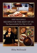Abby McDonald Recipes for the Rest of Us