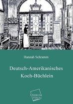 Deutsch-Amerikanisches Koch-Buchlein