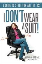 I Don't Wear A Suit!