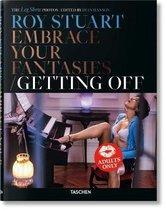 Roy Stuart. The Leg Show Photos. Embrace Your Fantasies/Getting Off