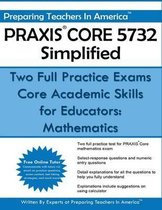 Praxis Core 5732 Simplified