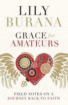 Boek cover Grace for Amateurs van Lily Burana