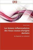 Les L�sions Inflammatoires Des Tissus Osseux d''origine Dentaire