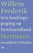Boek cover Een landingspoging op Newfoundland en andere verhalen van Willem Frederik Hermans