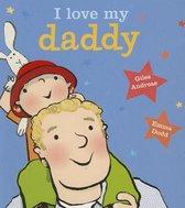 I Love My Daddy [board Book]