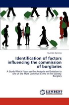 Identification of factors influencing the commission of burglaries
