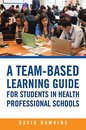 A Team-Based Learning Guide for Students in Health Professional Schools