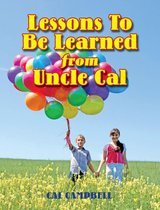Lessons To Be Learned From Uncle Cal