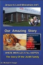 Jesus Is Lord Ministries Int'l Our Amazing Story